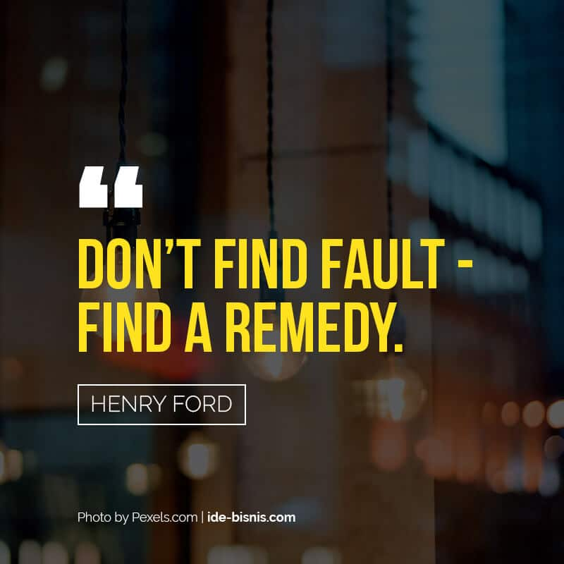 quote henry ford - dont find fault find remedy