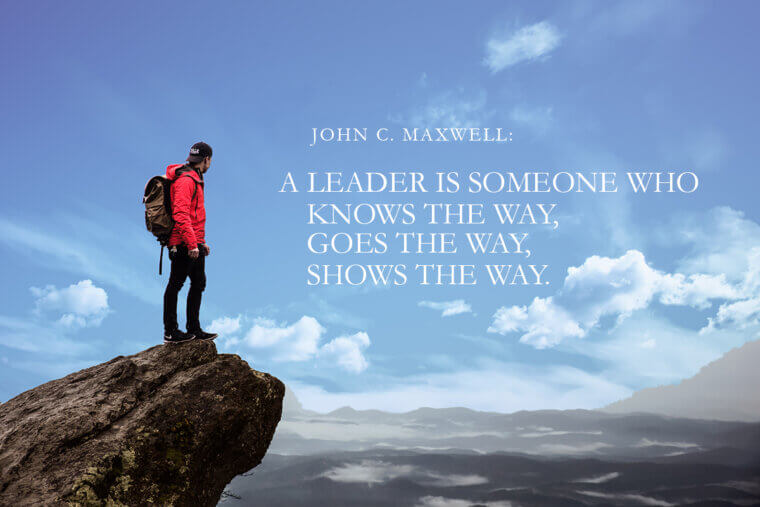 a leader is someone who knows the way